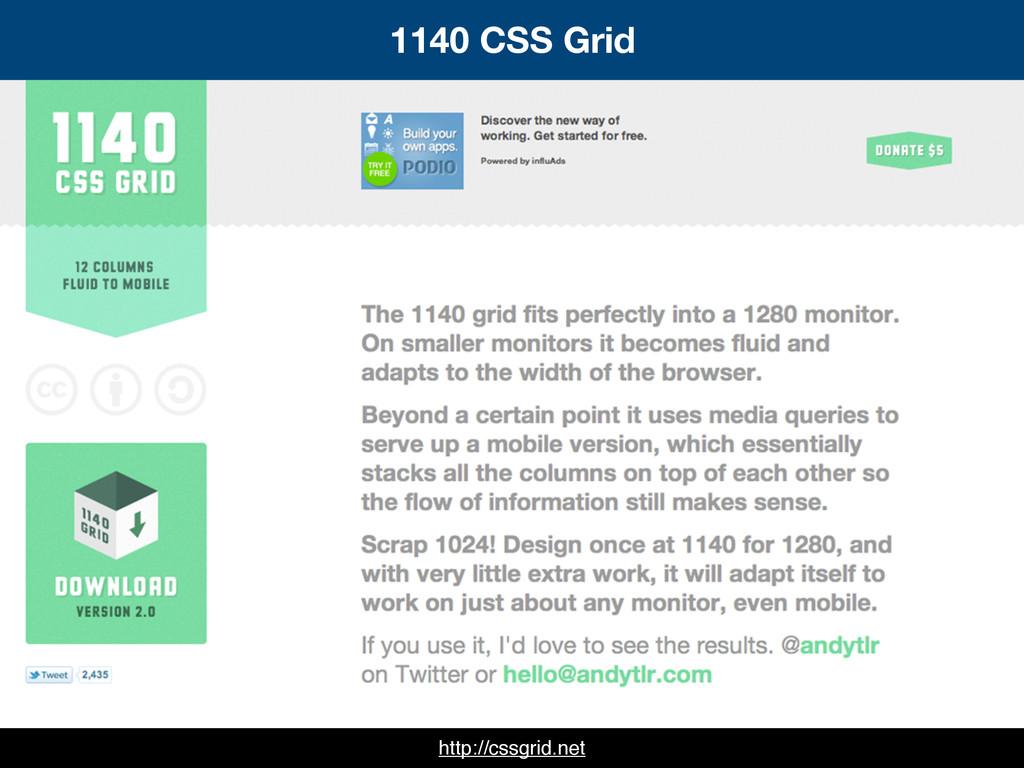 http://cssgrid.net 1140 CSS Grid