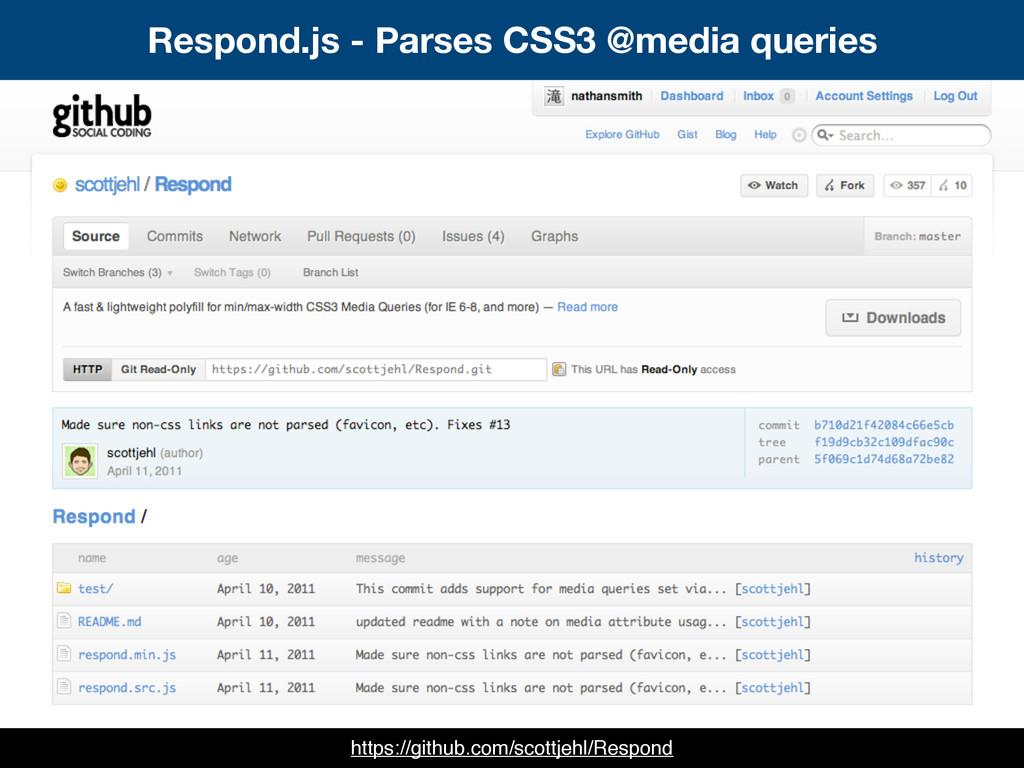 Respond.js - Parses CSS3 @media queries https:/...