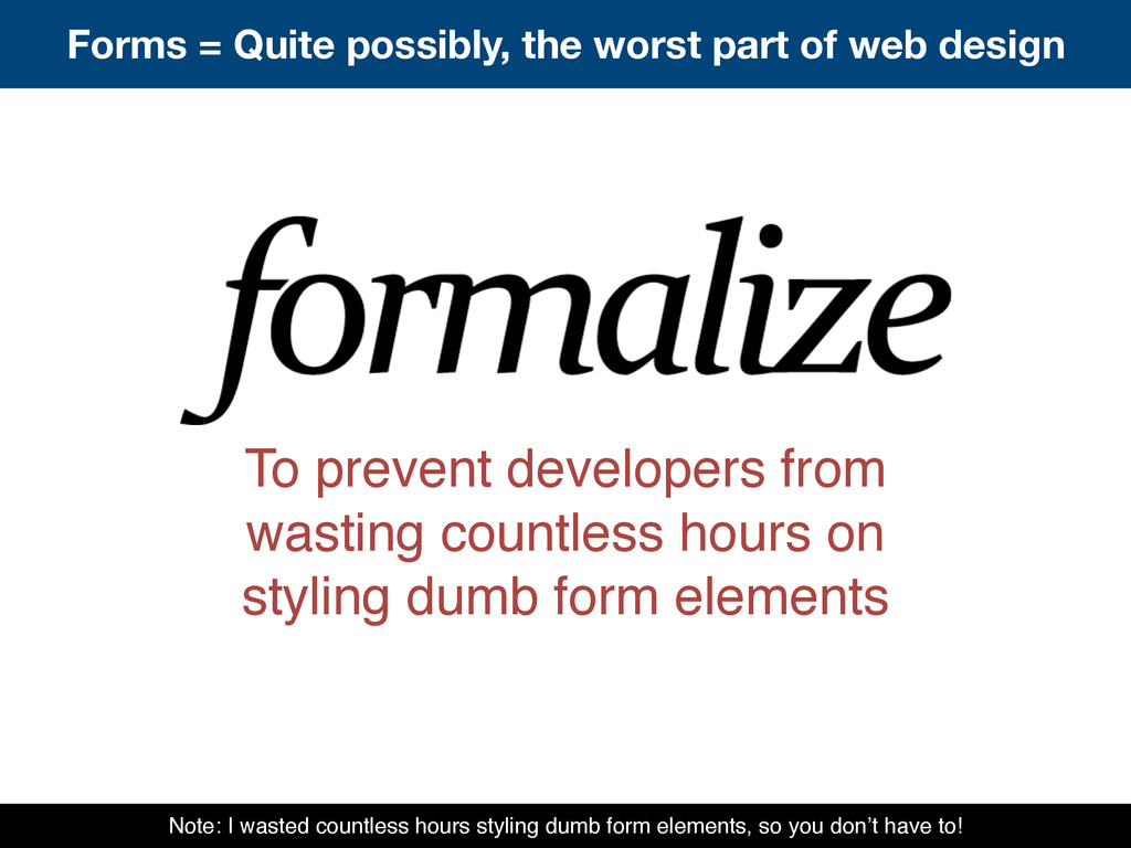 To prevent developers from wasting countless ho...