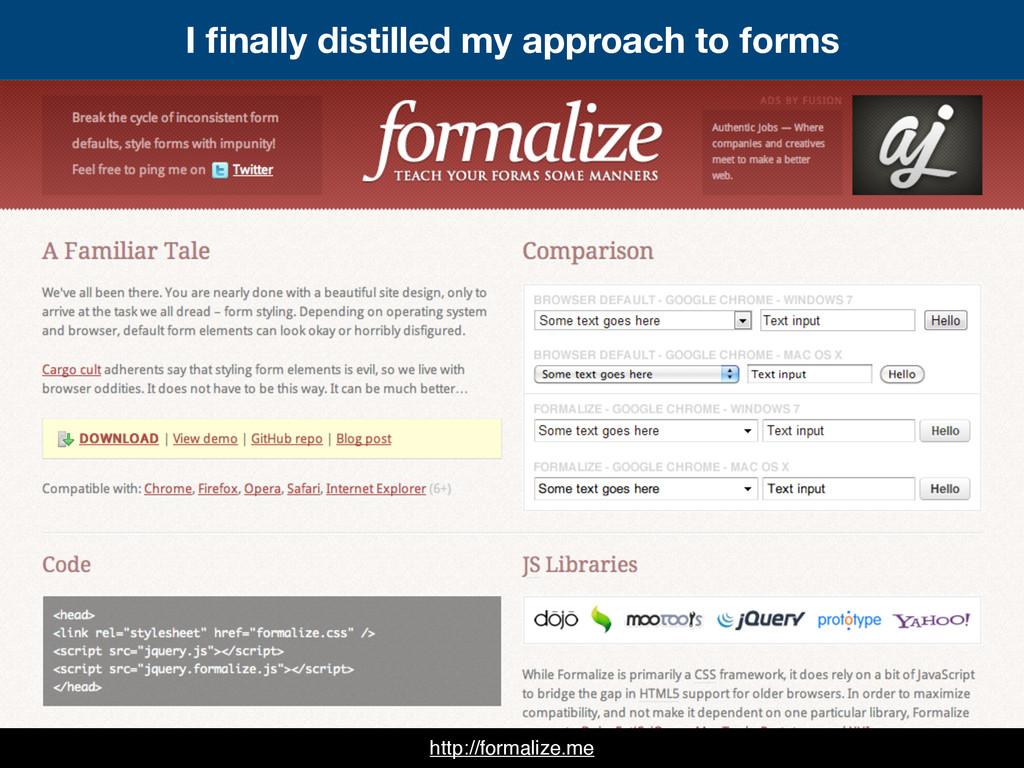 http://formalize.me I finally distilled my appro...