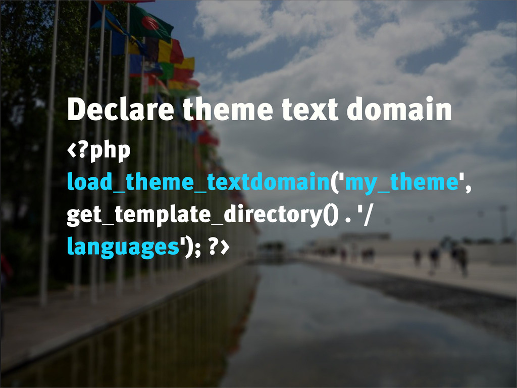 Declare theme text domain <?php load_theme_text...