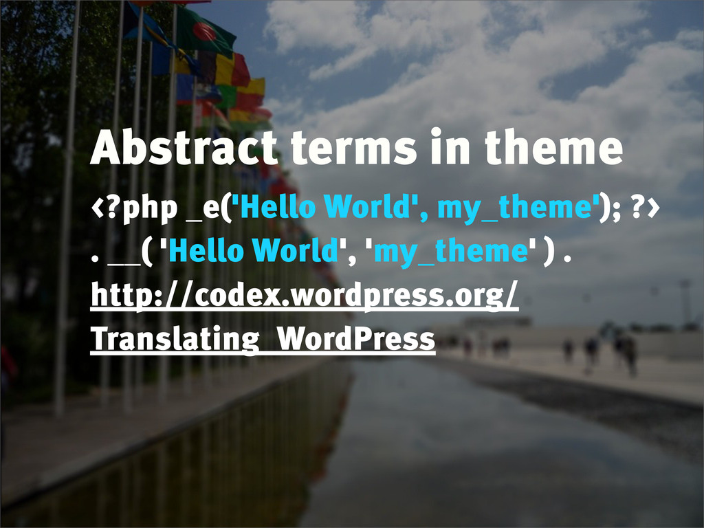 Abstract terms in theme <?php _e('Hello World',...