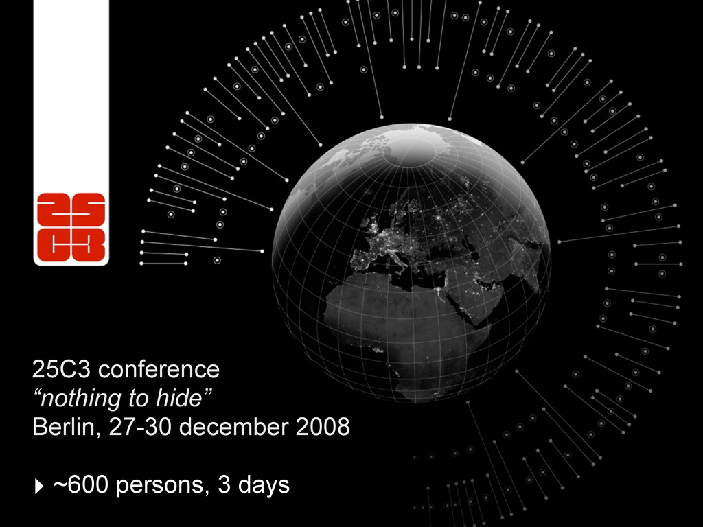 """25C3 conference """"nothing to hide"""" Berlin, 27-30..."""