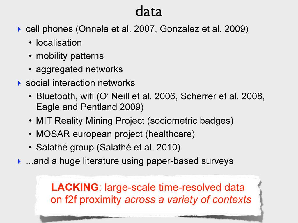 ‣ cell phones (Onnela et al. 2007, Gonzalez et ...