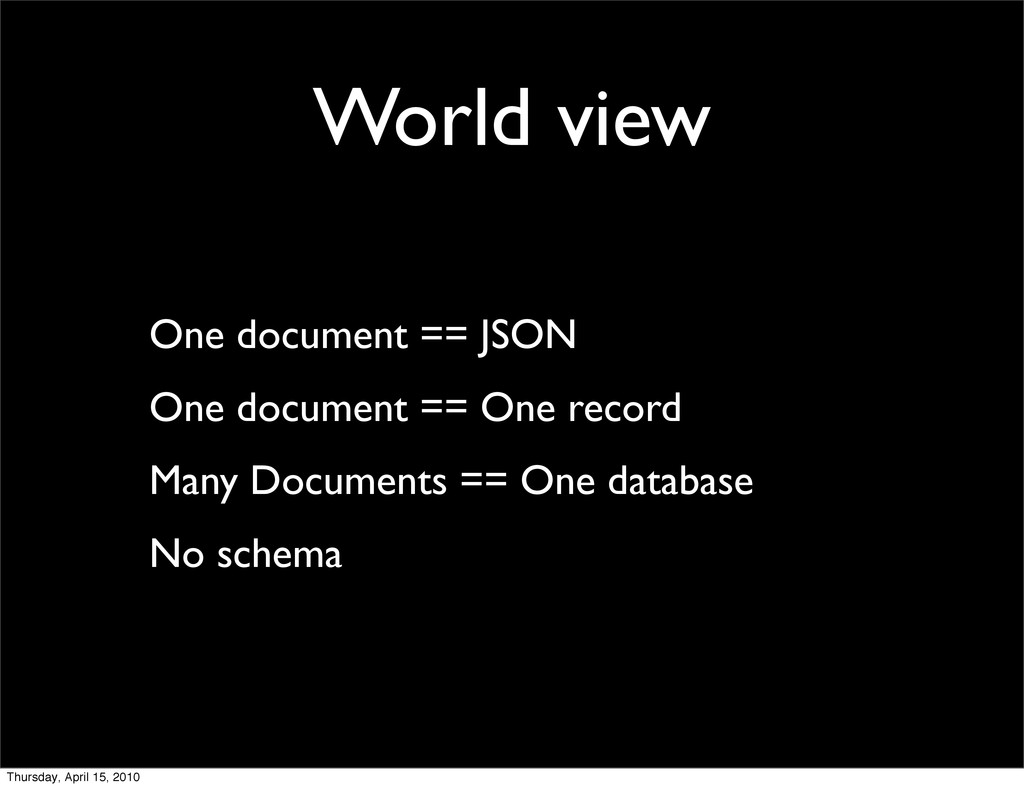 World view One document == JSON One document ==...