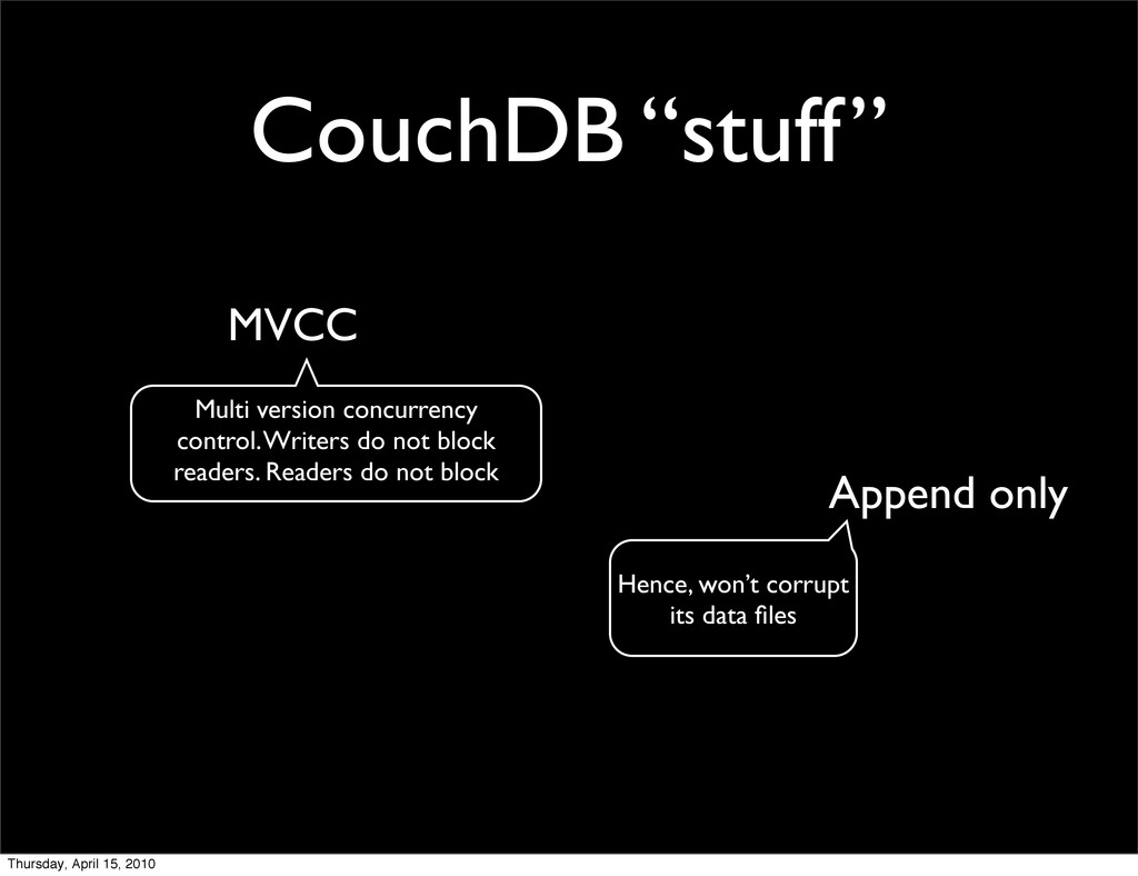 "CouchDB ""stuff"" MVCC Append only Multi version ..."