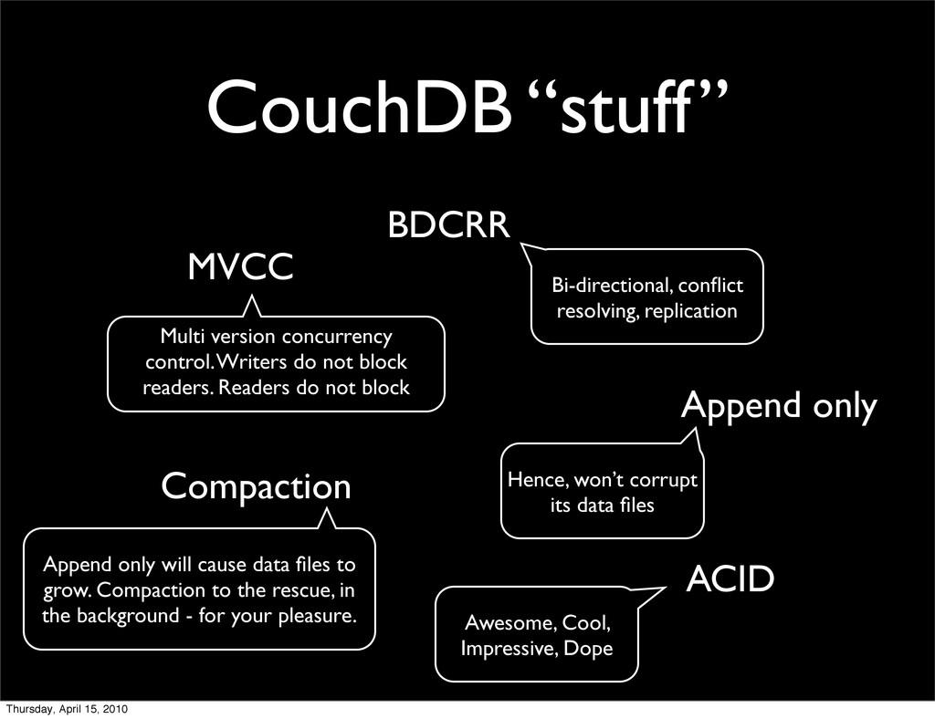 """CouchDB """"stuff"""" MVCC Append only Compaction ACI..."""