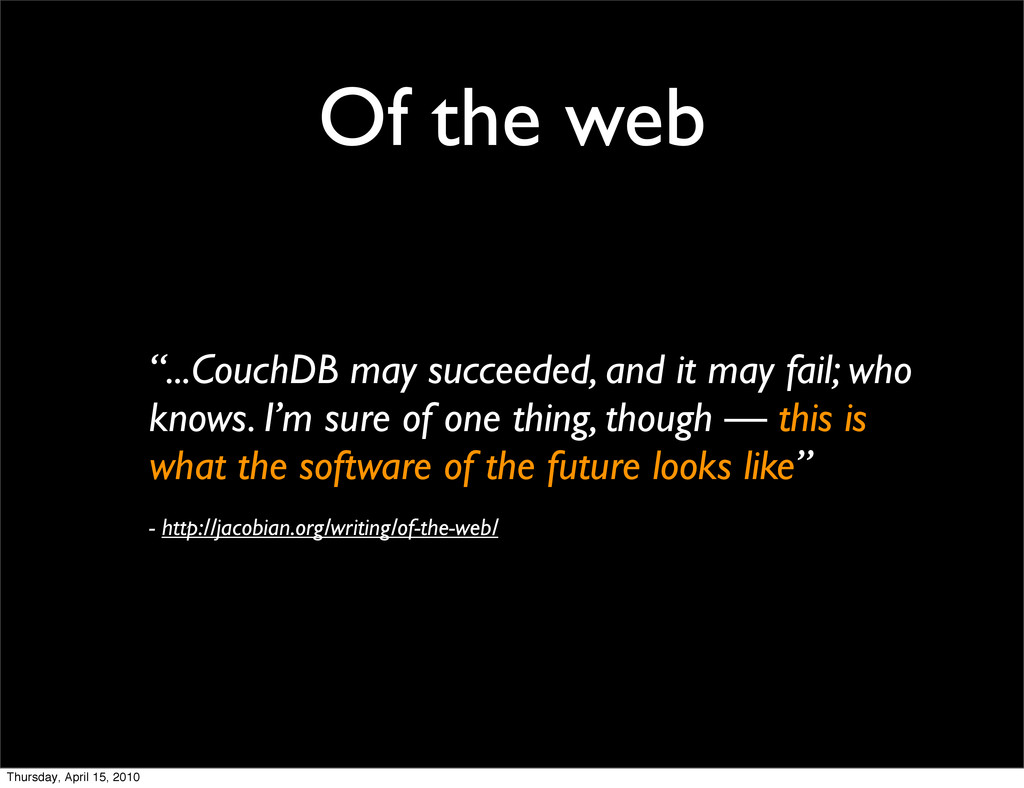 "Of the web ""...CouchDB may succeeded, and it ma..."