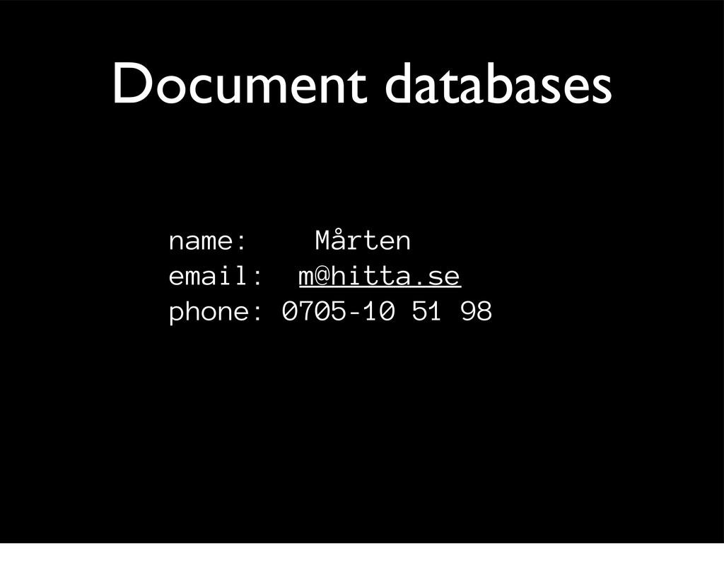 Document databases name: Mårten email: m@hitta....