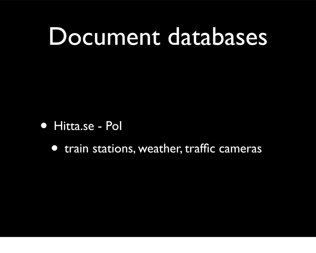 Document databases • Hitta.se - PoI • train sta...