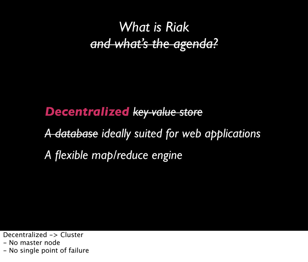 What is Riak and what's the agenda? Decentraliz...