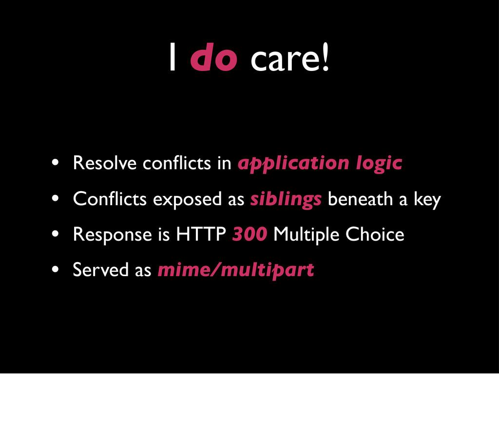 I do care! • Resolve conflicts in application lo...