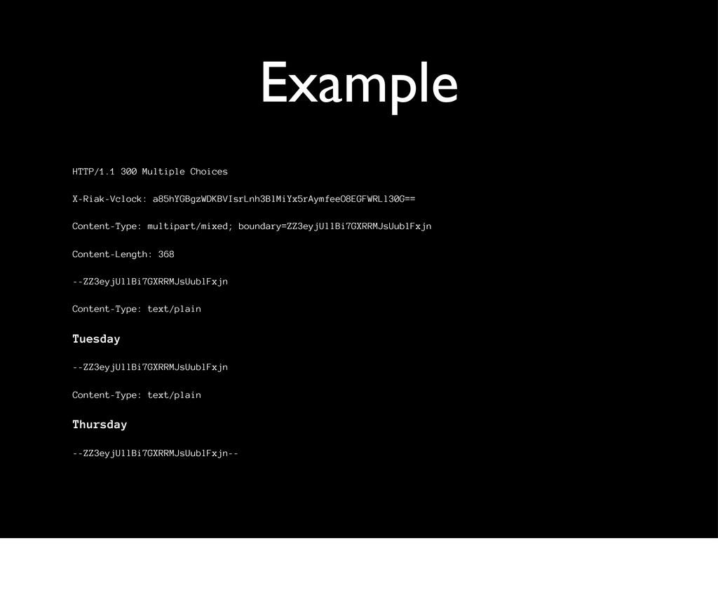 Example HTTP/1.1 300 Multiple Choices X-Riak-Vc...