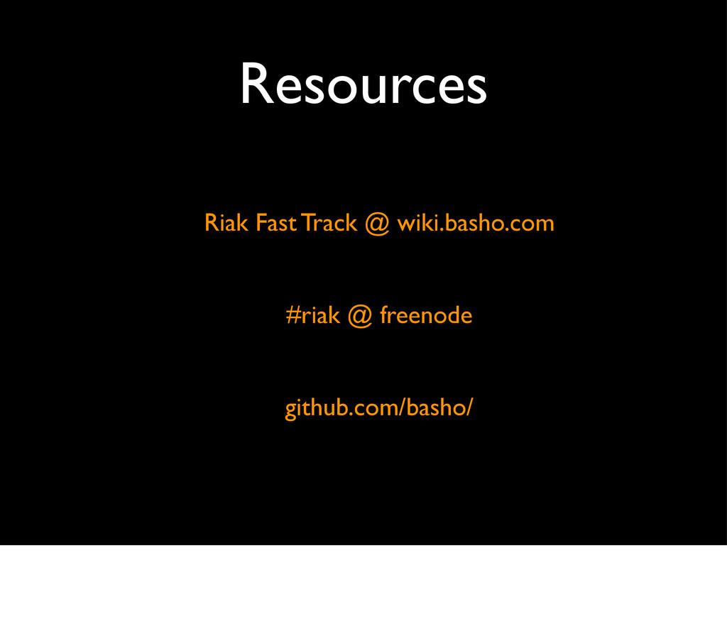 Resources Riak Fast Track @ wiki.basho.com #ria...
