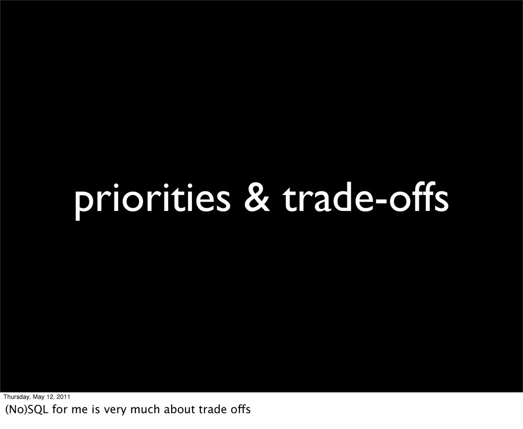 priorities & trade-offs Thursday, May 12, 2011 ...
