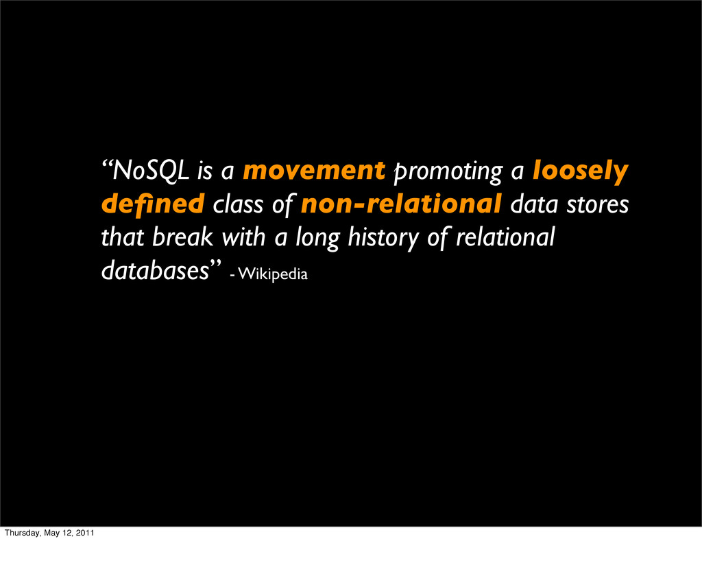 """NoSQL is a movement promoting a loosely defined..."