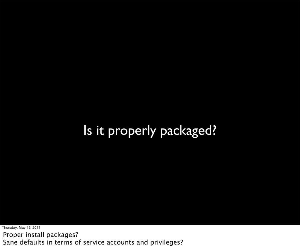 Is it properly packaged? Thursday, May 12, 2011...