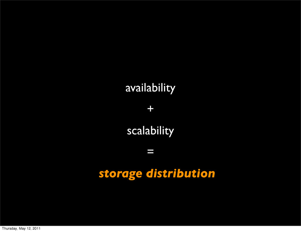 availability + scalability = storage distributi...