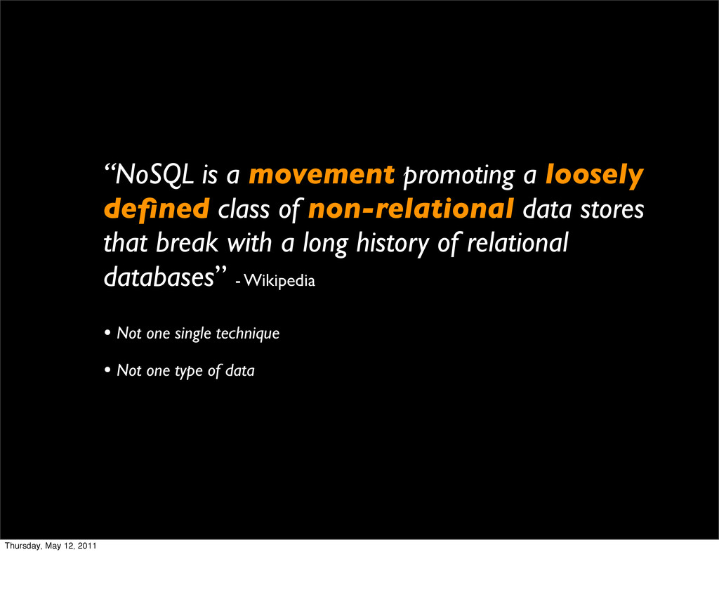 """""""NoSQL is a movement promoting a loosely defined..."""