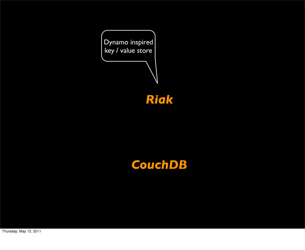 Riak CouchDB Dynamo inspired key / value store ...