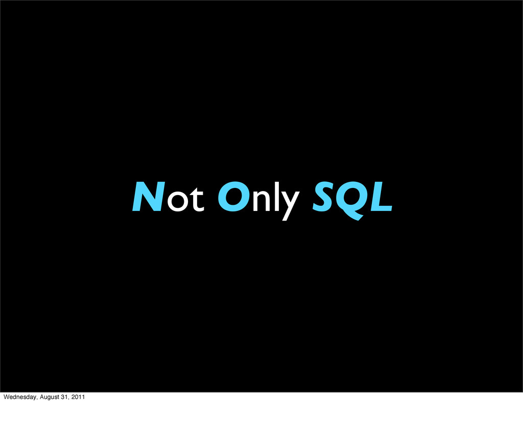Not Only SQL Wednesday, August 31, 2011