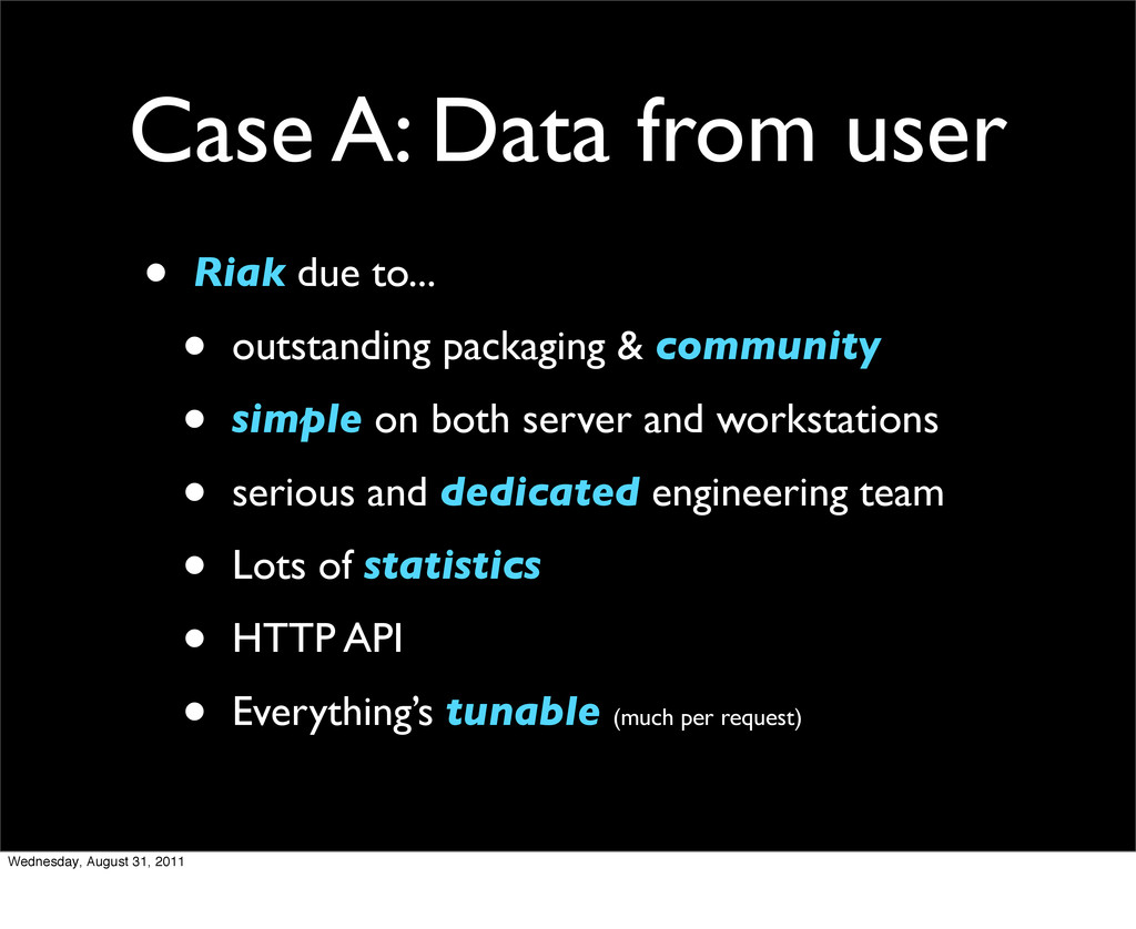 Case A: Data from user • Riak due to... • outst...