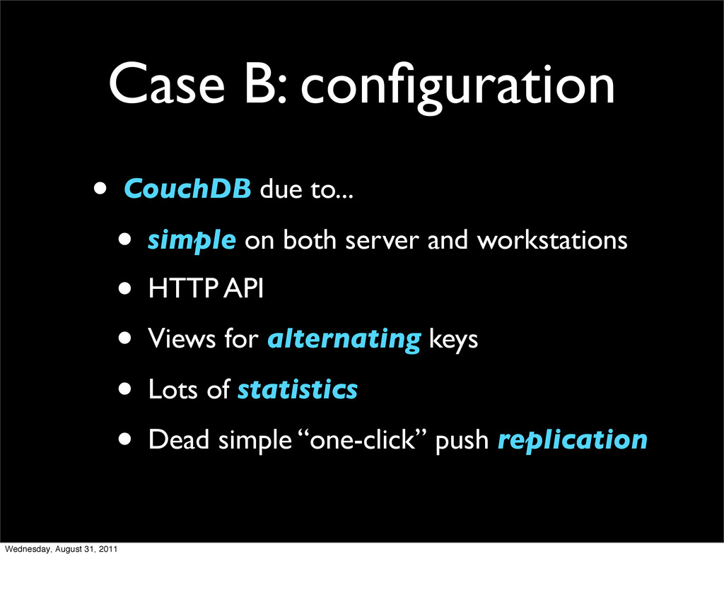 Case B: configuration • CouchDB due to... • simp...
