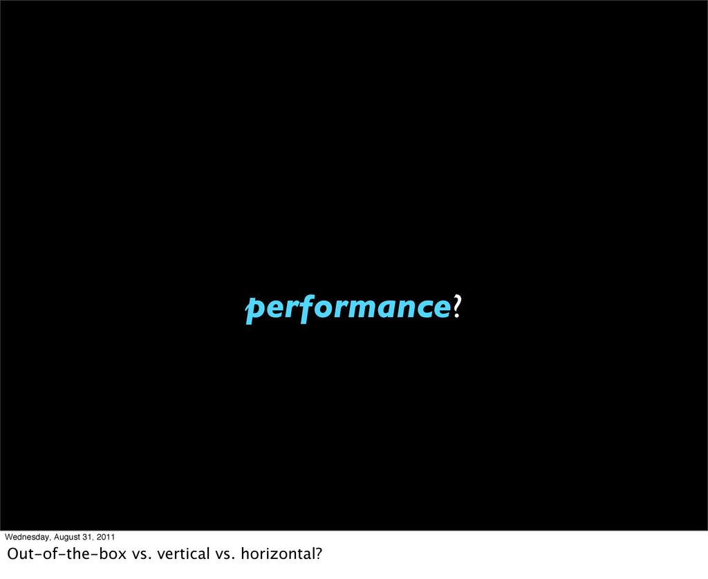 performance? Wednesday, August 31, 2011 Out-of-...