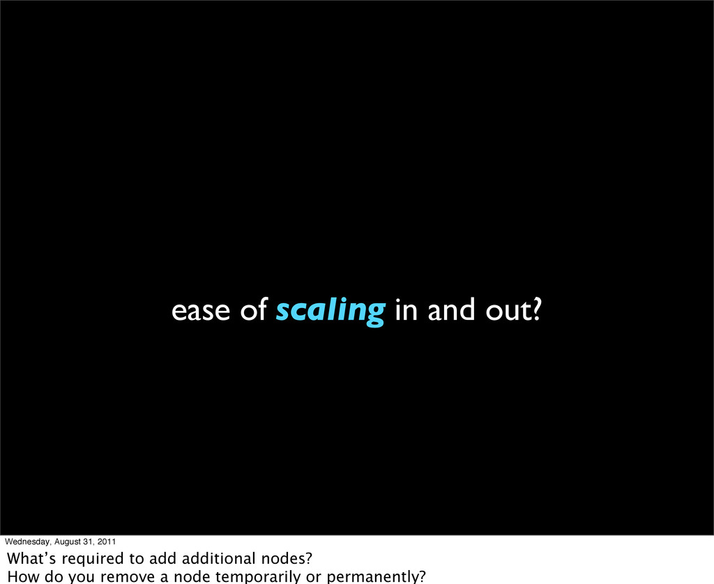 ease of scaling in and out? Wednesday, August 3...