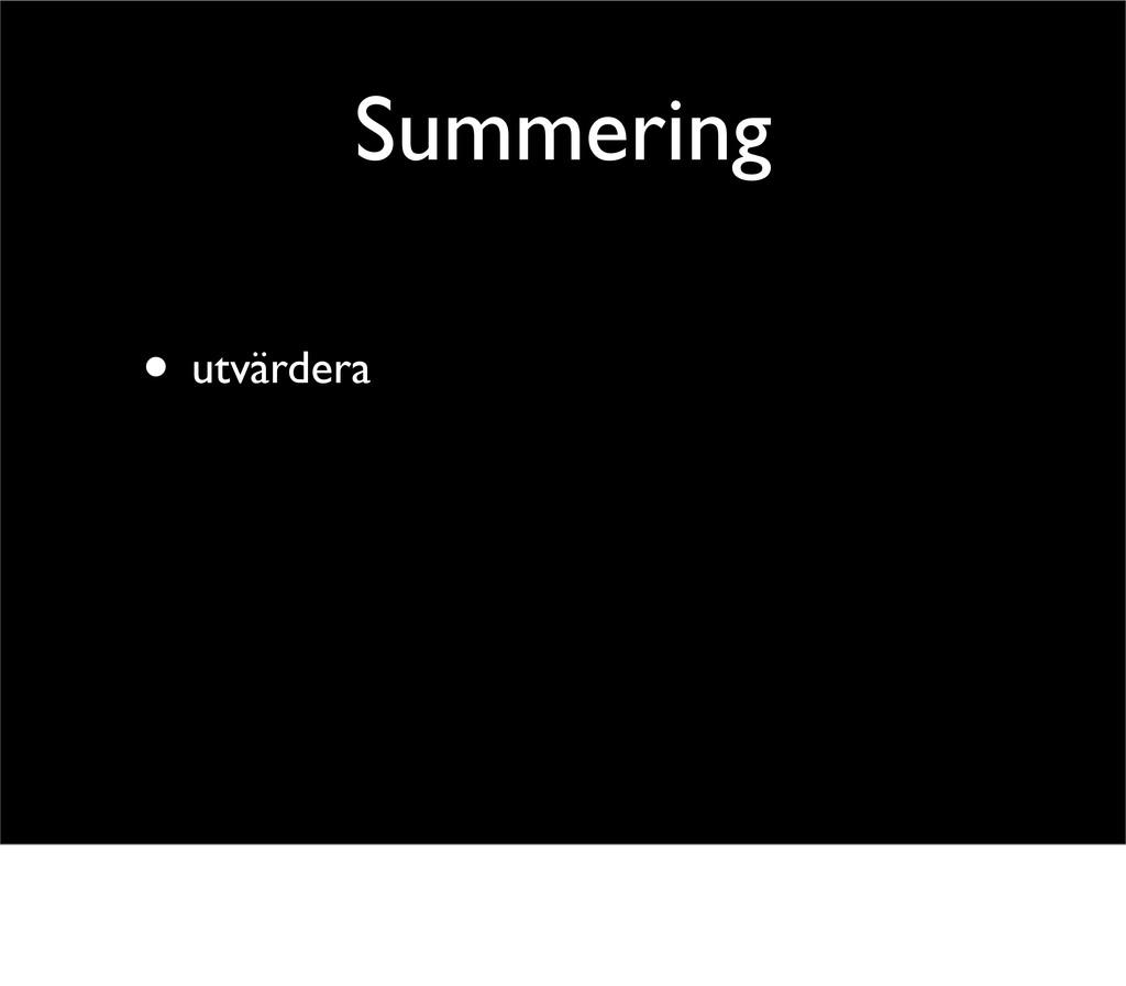 Summering • utvärdera