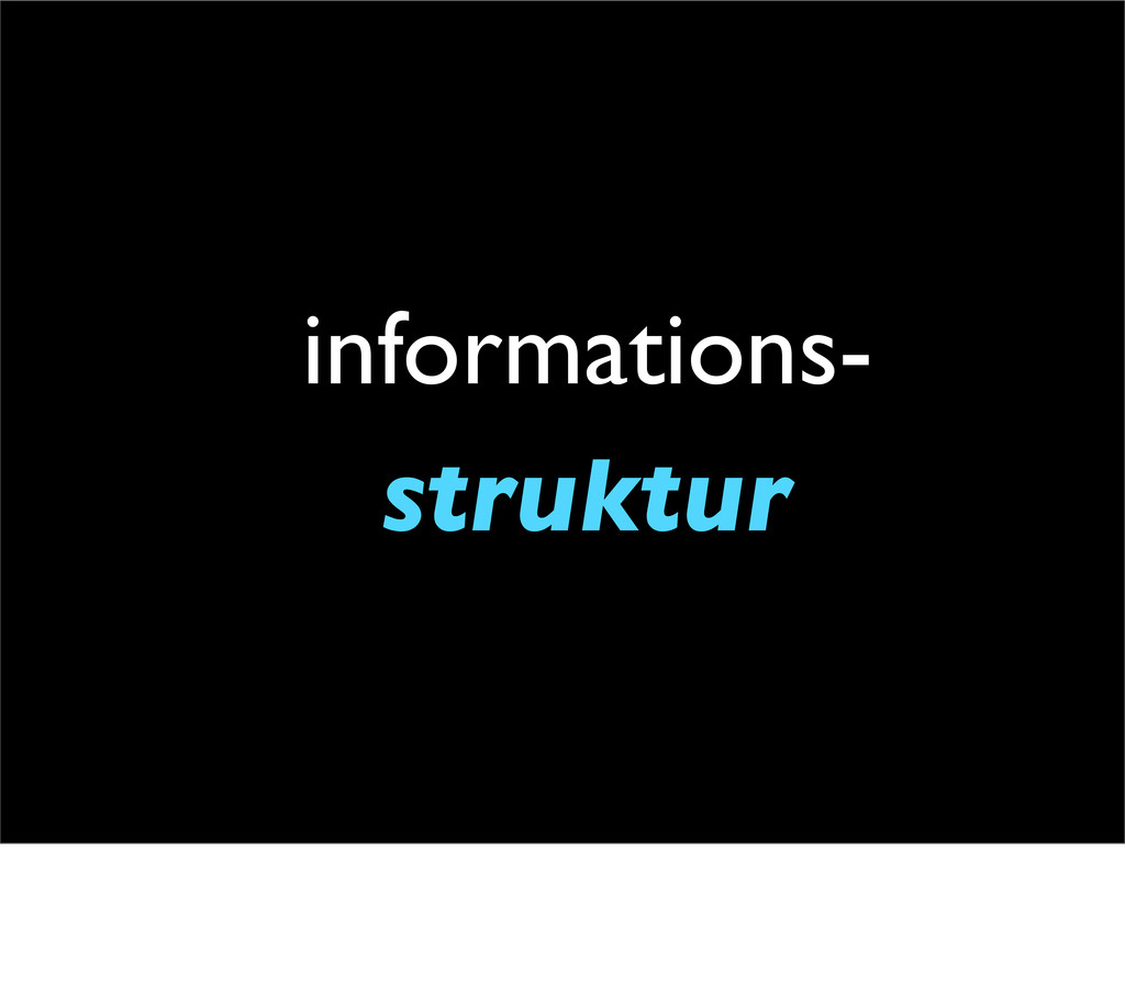informations- struktur