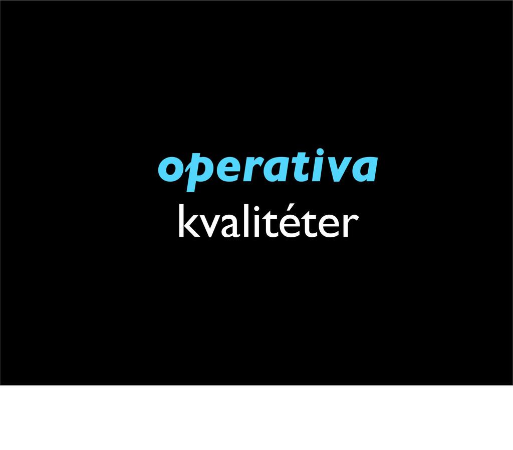 operativa kvalitéter