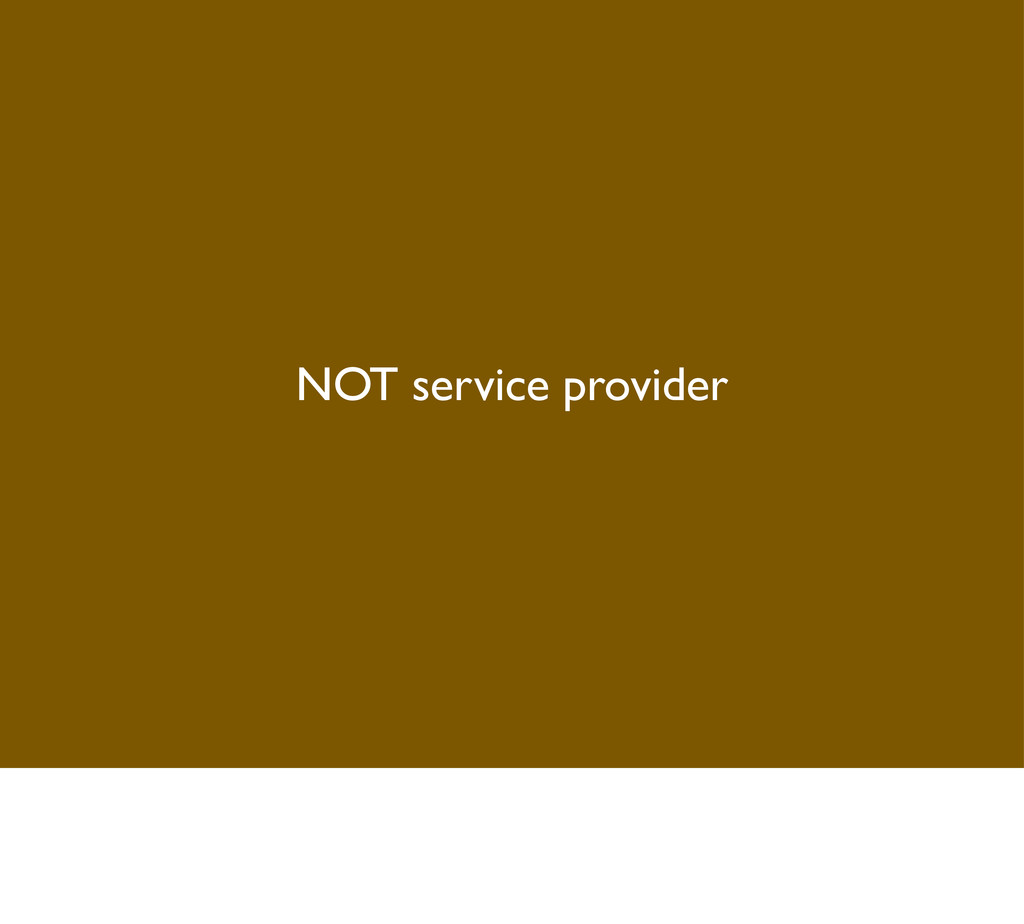 NOT service provider