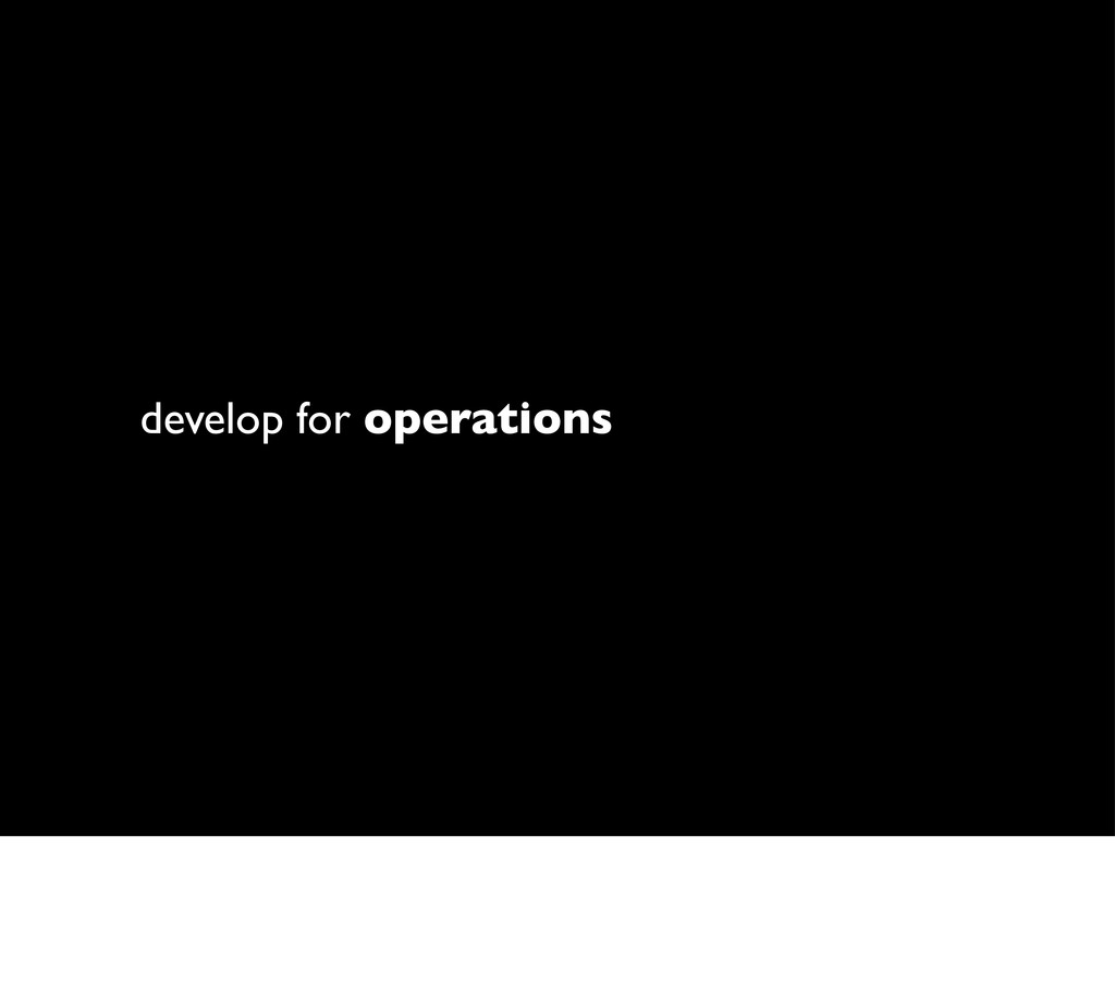develop for operations