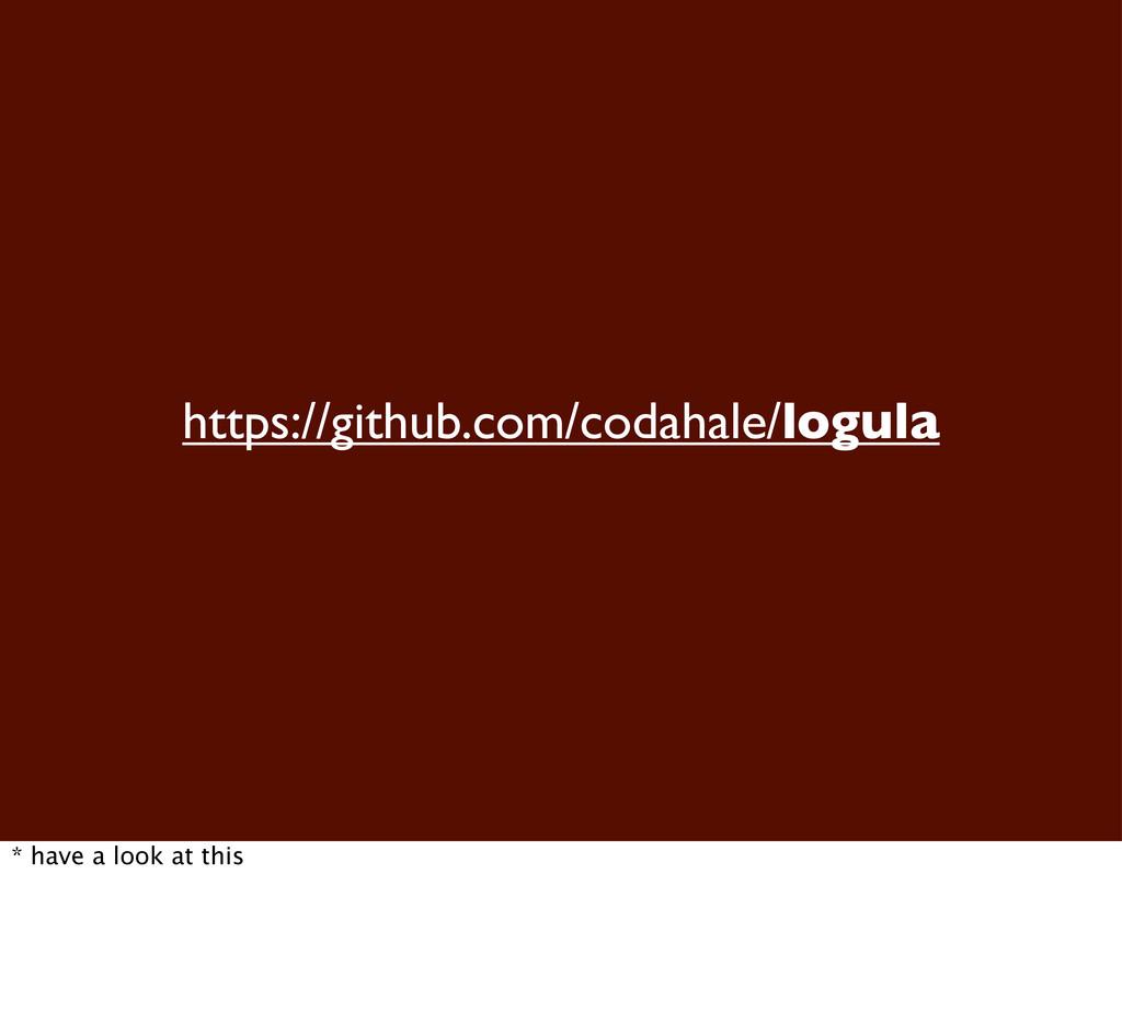 https://github.com/codahale/logula * have a loo...