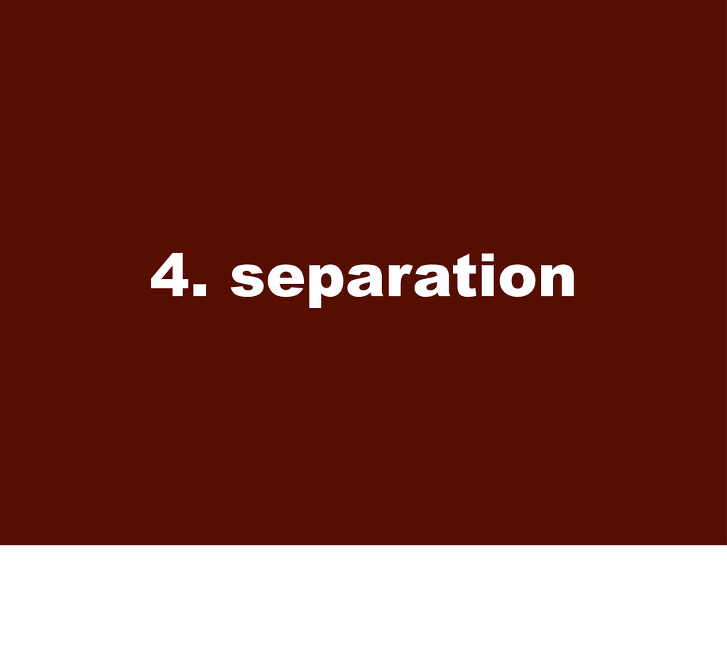 4. separation
