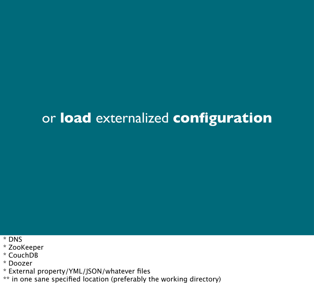 or load externalized configuration * DNS * ZooKe...
