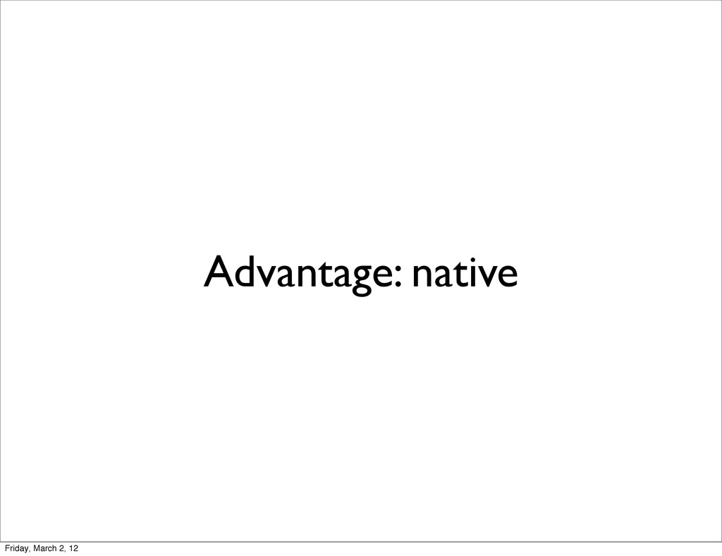 Advantage: native Friday, March 2, 12