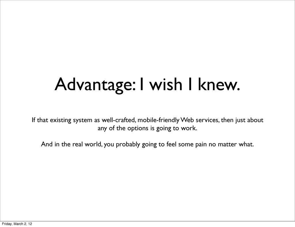 Advantage: I wish I knew. If that existing syst...