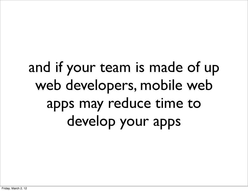 and if your team is made of up web developers, ...