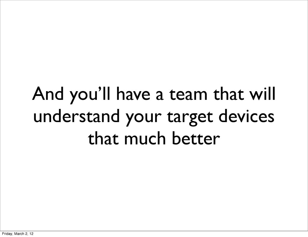 And you'll have a team that will understand you...
