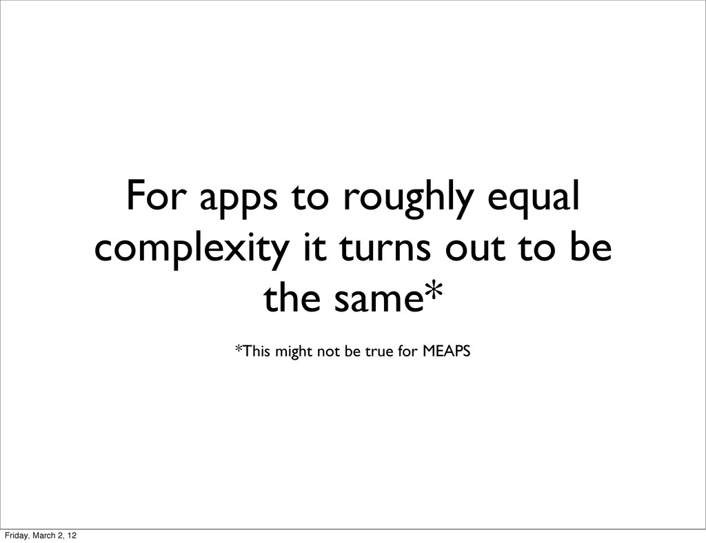 For apps to roughly equal complexity it turns o...