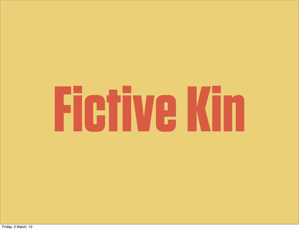 Fictive Kin Friday, 2 March, 12