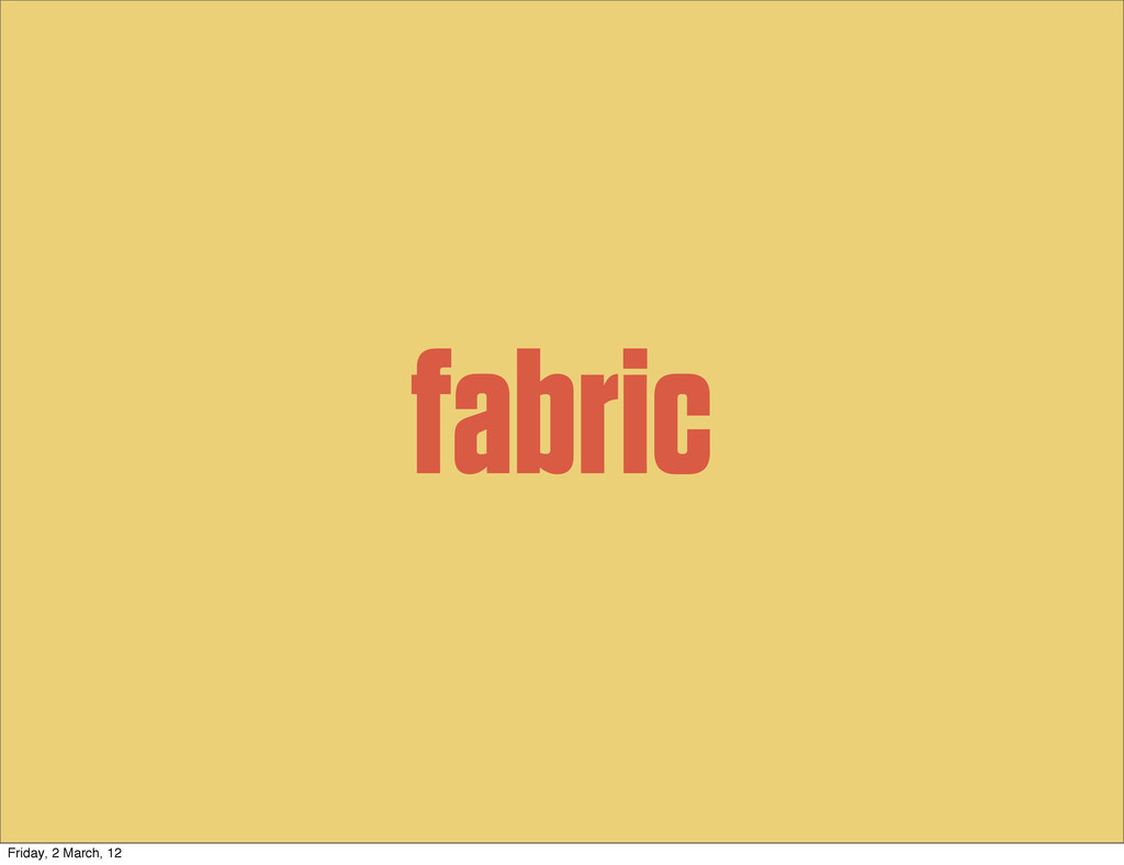 fabric Friday, 2 March, 12