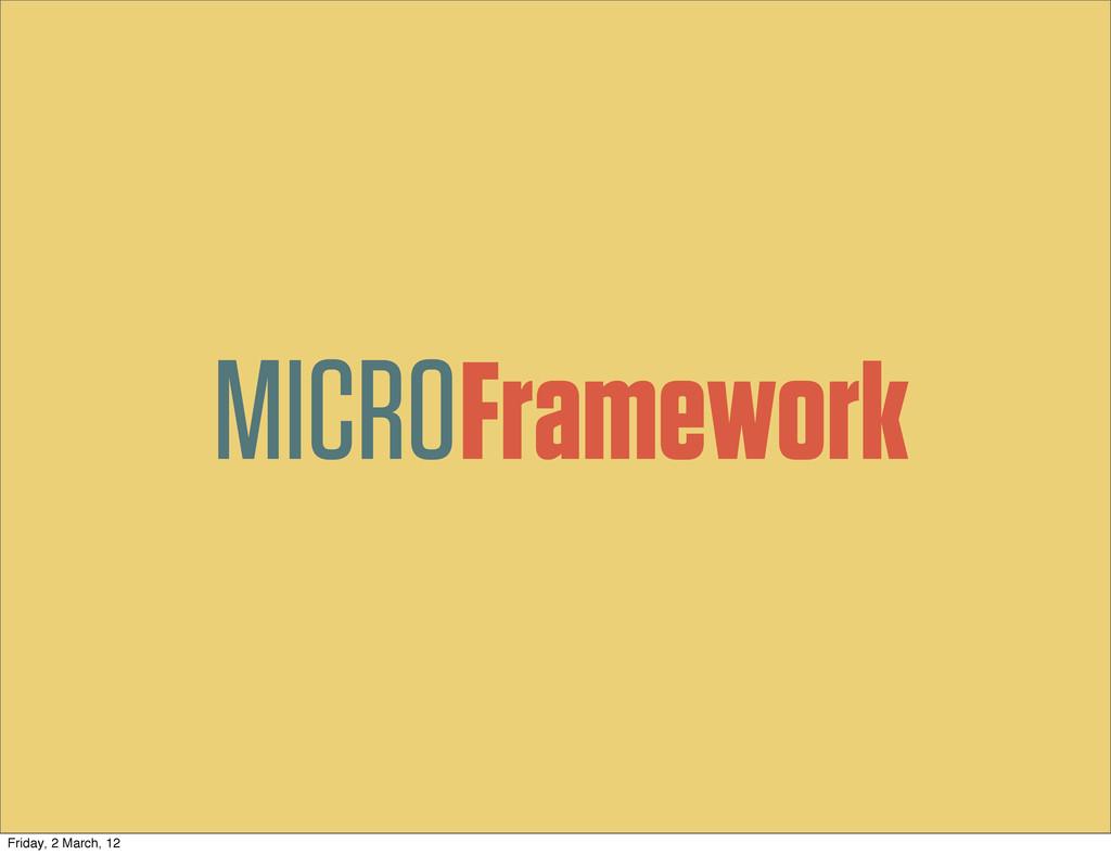 MICROFramework Friday, 2 March, 12