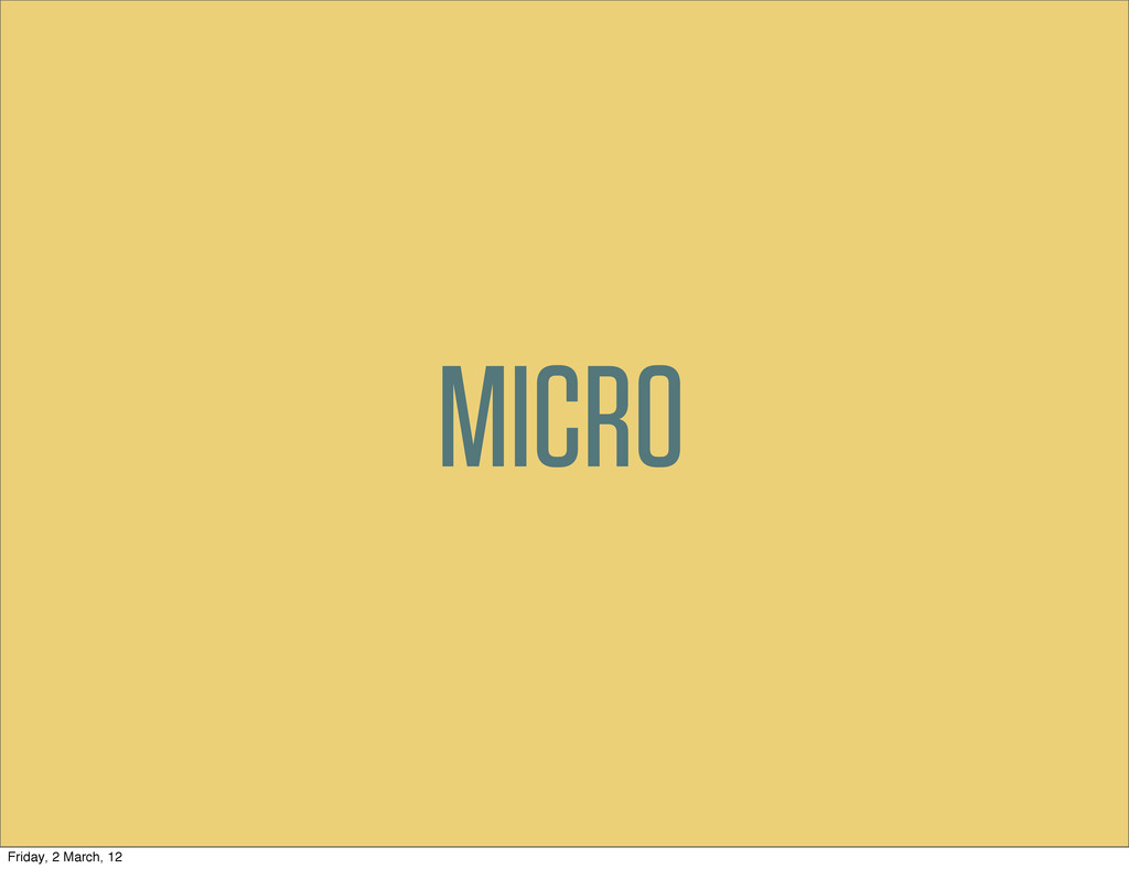 MICRO Friday, 2 March, 12