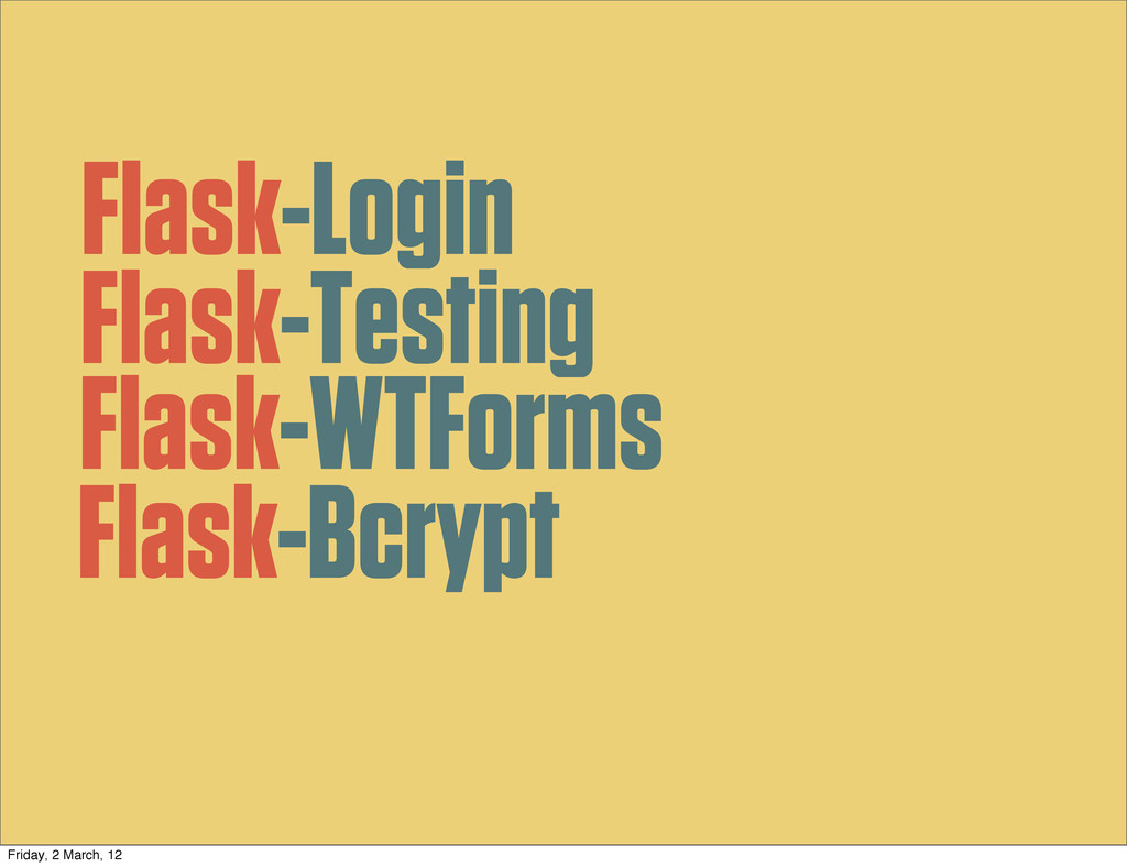 Flask-Login Flask-Testing Flask-WTForms Flask-B...