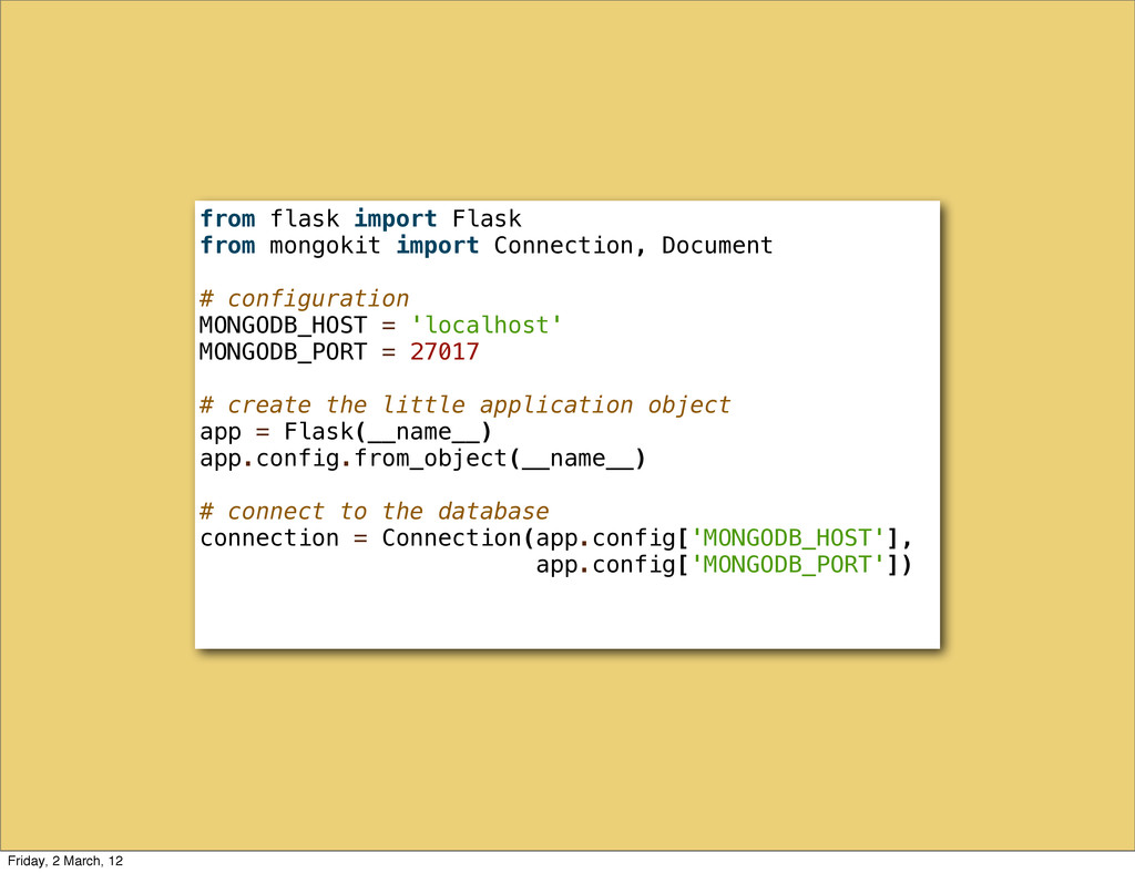 from flask import Flask from mongokit import Co...