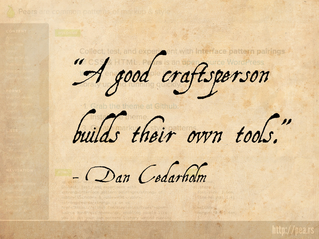 "http://pea.rs ""A good craftsperson builds their..."