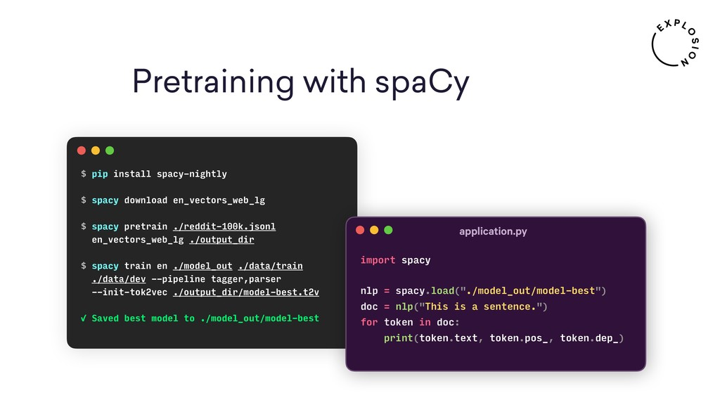 Pretraining with spaCy $ pip install spacy-nigh...
